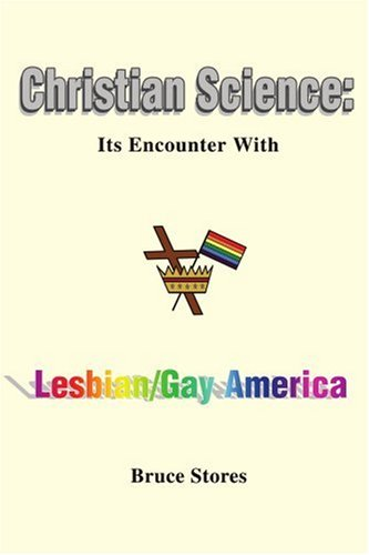 Christian Science: Its Encounter With Lesbian & Gay America