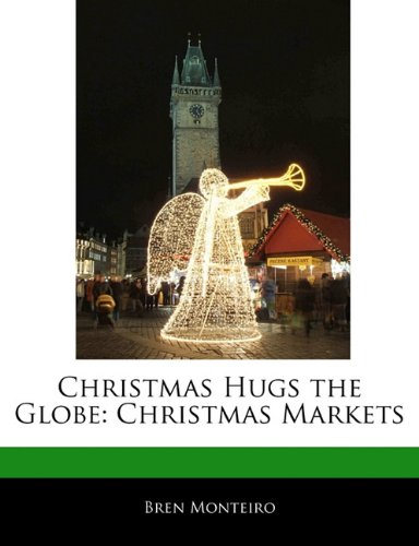 Christmas Hugs the Globe: Christmas Markets