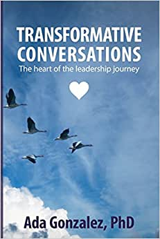 Transformative Conversations: The Heart Of The Leadership Journey