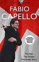 Fabio Capello: The Man, the Dream, the Inside Story