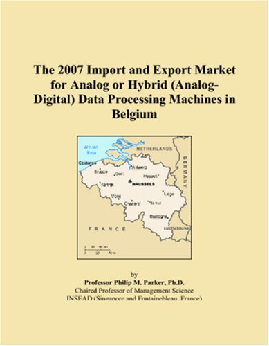 The 2007 Import and Export Market for Analog or Hybrid (Analog-Digital) Data Processing Machines in Belgium