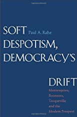 Soft Despotism, Democracy's Drift