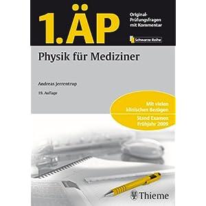 1. ÄP - Physik für Mediziner: Mit vielen klinischen Bezügen. Stand Examen Frühjahr 2009