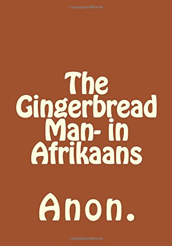 The Gingerbread Man- in Afrikaans (Afrikaans Edition) PDF
