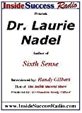 Dr. Laurie Nadel Interviewed by Dr Proactive on The Inside Success Show: Sixth Sense: Unlocking Your Ultimate Mind Power