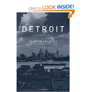 Detroit: A Biography by Scott Martelle