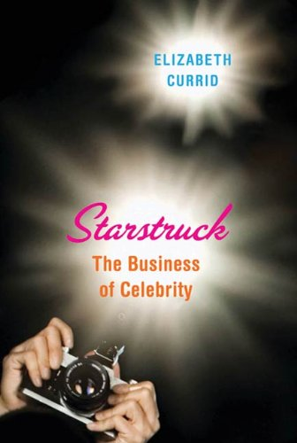 Starstruck: The Business of Celebrity book cover