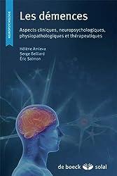 Les démences : Aspects cliniques, neuropsychologiques, physiopathologiques et thérapeutiques