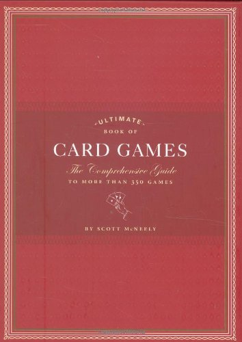 Ultimate Book of Card Games: The Comprehensive Guide to More than 350 Games (Ultimate Book Of Card Games compare prices)