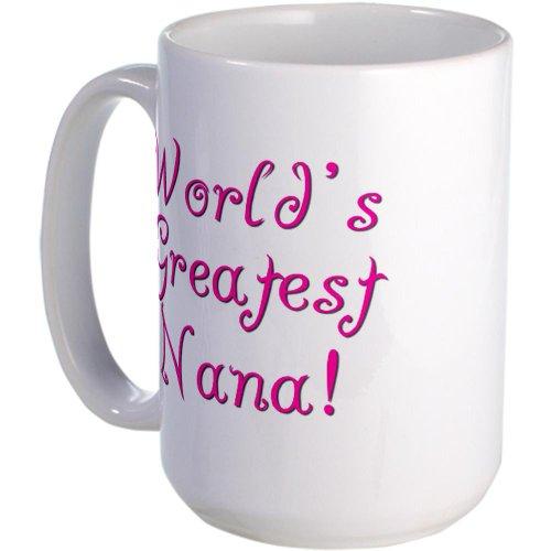 World'S Greatest Nana Large Mug Large Mug By Cafepress