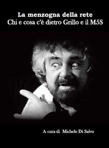 Chi e cosa c'è dietro Grillo e al Movimento 5 stelle seconda edizione  PDF