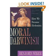 Moral Darwinism: How We Became Hedonists