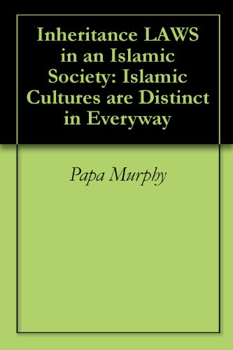 inheritance-laws-in-an-islamic-society-islamic-cultures-are-distinct-in-everyway-english-edition