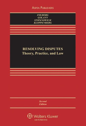 Resolving Disputes: Theory, Practice and Law, Second Edition