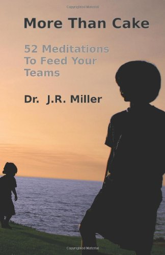 More Than Cake: 52 Meditations to Feed Your Teams