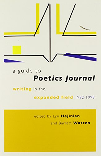 A Guide to Poetics Journal: Writing in the Expanded Field, 1982-1998