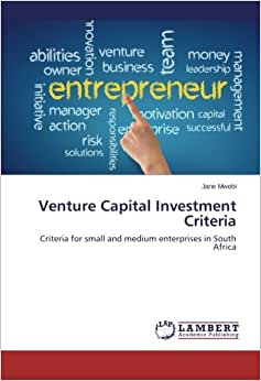 Venture Capital Investment Criteria: Criteria For Small And Medium Enterprises In South Africa