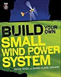 img - for Kevin Shea: Build Your Own Small Wind Power System (Paperback); 2011 Edition book / textbook / text book