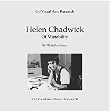 Helen Chadwick: Of Mutability: Cv/Visual Arts Research S, Book 50 Audiobook by Nicholas James Narrated by Jill Rolls