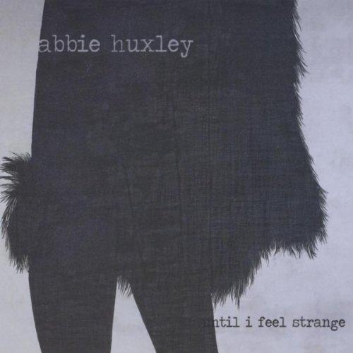 Until I Feel Strange