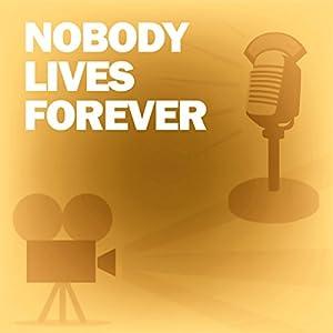 Nobody Lives Forever Radio/TV Program