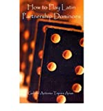 img - for [ HOW TO PLAY LATIN PARTNERSHIP DOMINOES ] By Tejeira Arias, Gabriel Antonio ( Author) 2001 [ Paperback ] book / textbook / text book