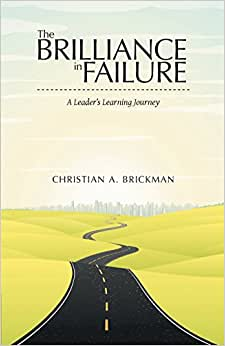 The Brilliance In Failure: A Leader's Learning Journey