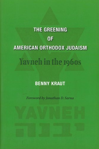 The Greening of American Orthodox Judaism: Yavneh in the 1960s