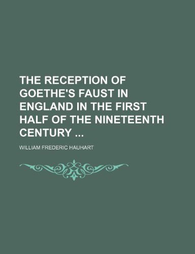 The Reception of Goethe's Faust in England in the First Half of the Nineteenth Century
