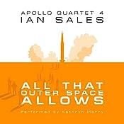 All That Outer Space Allows: Apollo Quartet, Book 4   Ian Sales