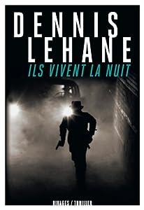 Ils vivent la nuit , Dennis Lehane