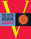 The Fifth Discipline Fieldbook: Strategies and Tools for Building a Learning Organization