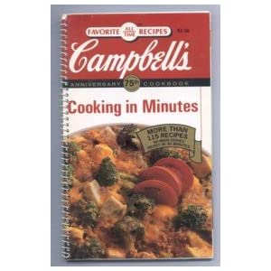 Campbell's Cooking in Minutes (75th Anniversary Cookbook) Campbell Soup Company