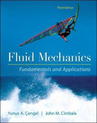 Fluid Mechanics Fundamentals and Applications (Mechanical Engineering)