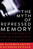 img - for The Myth of Repressed Memory: False Memories and Allegations of Sexual Abuse book / textbook / text book