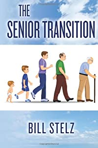 The Senior Transition by CreateSpace Independent Publishing Platform
