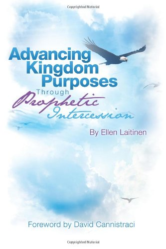 Advancing Kingdom Purposes through Prophetic Intercession, Laitinen, Ellen