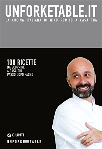 Unforketable.it. La cucina italiana di Niko Romito a casa tua