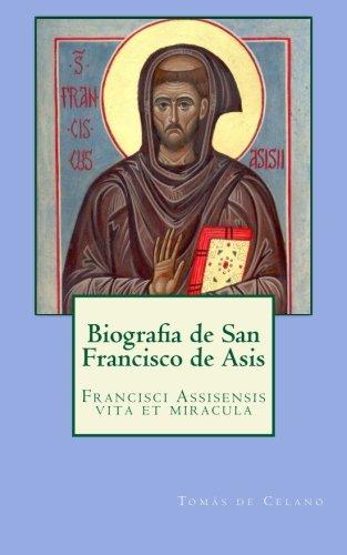 Biografia de San Francisco de Asis: Francisci Assisensis vita et miracula