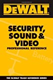 DEWALT Security, Sound, & Video Professional Reference - 097700032X