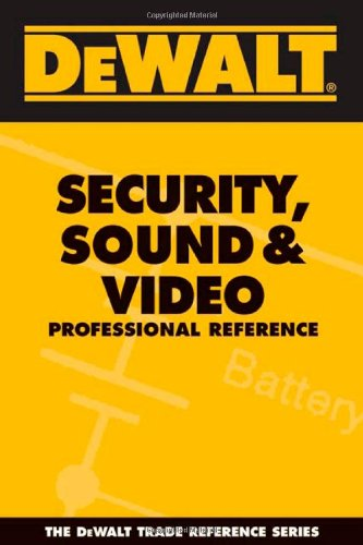 DEWALT Security, Sound, & Video Professional Reference - DEWALT - DE-097700032X - ISBN: 097700032X - ISBN-13: 9780977000326