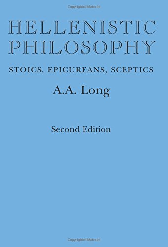 Hellenistic Philosophy: Stoics, Epicureans, Sceptics, Second Edition