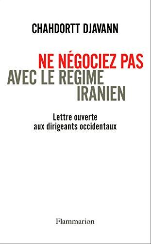Ne négociez pas avec le régime iranien: LETTRE OUVERTE AUX DIRIGEANTS OCCIDENTAUX