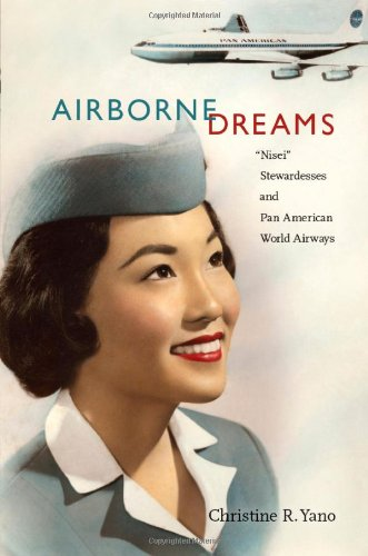 "Airborne Dreams: ""Nisei"" Stewardesses and Pan American World Airways"
