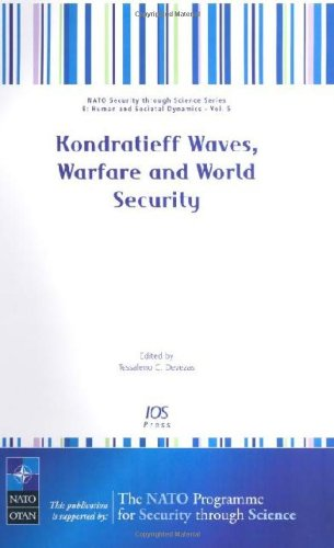 Kondratieff Waves, Warfare And World Security: Volume 5 Nato Security Through Science Series: Human And Societal Dynamics