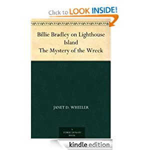 Billie Bradley on Lighthouse Island - The Mystery of the Wreck Janet D. Wheeler