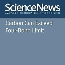 Carbon Can Exceed Four-Bond Limit Other Auteur(s) : Laurel Hamers Narrateur(s) : Jamie Renell