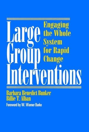 Large Group Interventions: Engaging the Whole System for...