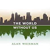 The World Without Us | [Alan Weisman]