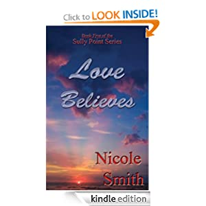 Love Believes (Sully Point, Book 5) Nicole Smith
